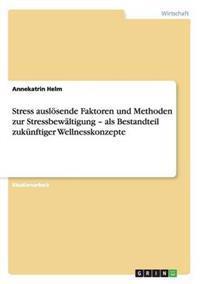Stress Ausl sende Faktoren Und Methoden Zur Stressbew ltigung - ALS Bestandteil Zuk nftiger Wellnesskonzepte