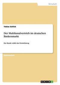 Der Multikanalvertrieb Im Deutschen Bankenmarkt