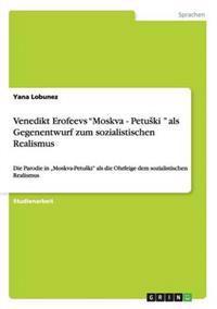 Venedikt Erofeevs Moskva - Petuski ALS Gegenentwurf Zum Sozialistischen Realismus
