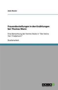 Frauendarstellungen in Den Erzahlungen Bei Thomas Mann