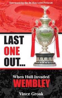Last one out - when hull invaded wembley