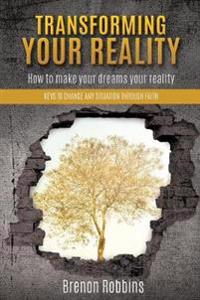 Transforming Your Reality
