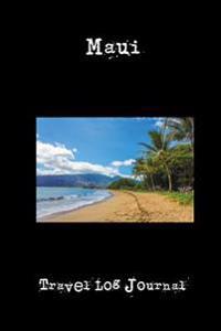Maui: A 6 X 9 Lined Travel Log Journal