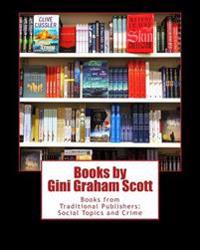 Books by Gini Graham Scott: Books from Traditional Publishers: Social Topics and Crime