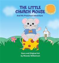 The Little Church Mouse and His Preschool Adventure
