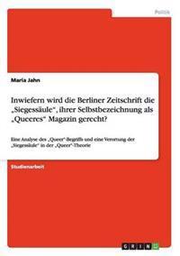 """Inwiefern Wird Die Berliner Zeitschrift Die """"Siegessaule,"""" Ihrer Selbstbezeichnung ALS """"Queeres"""" Magazin Gerecht?"""
