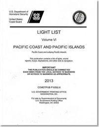 Light List: Pacific Coast and Pacific Islands, Pacific Coast and Outlying Pacific Islands 2013