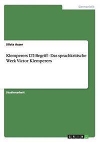 Klemperers Lti-Begriff - Das Sprachkritische Werk Victor Klemperers