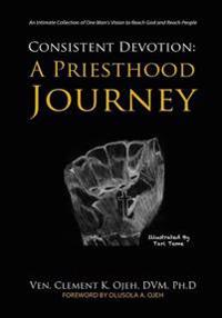 Consistent Devotion: A Priesthood Journey