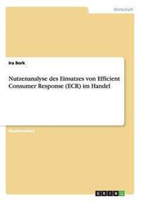 Nutzenanalyse Des Einsatzes Von Efficient Consumer Response (Ecr) Im Handel