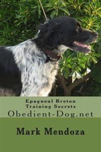 Epagneul Breton Training Secrets: Obedient-Dog.Net
