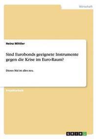 Sind Eurobonds Geeignete Instrumente Gegen Die Krise Im Euro-Raum?