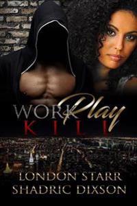 Work, Play, Kill
