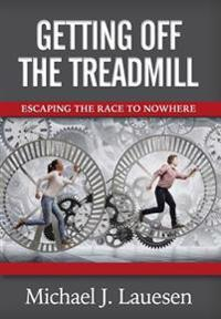 Getting Off the Treadmill: Escaping the Race to Nowhere