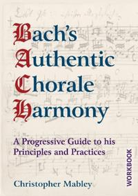 Bach's Authentic Chorale Harmony - Workbook