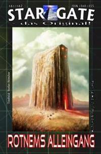 """Star Gate 161-162: Rotnems Alleingang: """"Seine Gefahrlichste Mission - Und Randall Zwei!"""""""