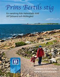 Prins Bertils stig - En vandring från Halmstads slott till Tylösand och Möllegård