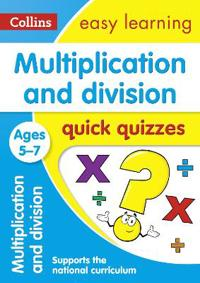 Multiplication and Division Quick Quizzes: Ages 5-7