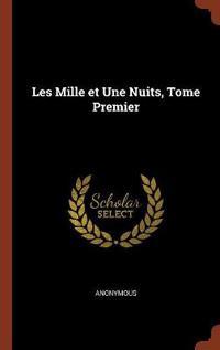 Les Mille Et Une Nuits, Tome Premier