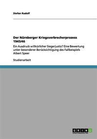 Der Nurnberger Kriegsverbrecherprozess 1945/46