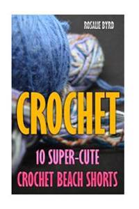 Crochet: 10 Super-Cute Crochet Beach Shorts