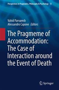 The Pragmeme of Accommodation: The Case of Interaction around the Event of Death