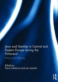 Jews and Gentiles in Central and Eastern Europe During the Holocaust
