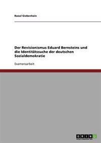 Der Revisionismus Eduard Bernsteins Und Die Identitatssuche Der Deutschen Sozialdemokratie