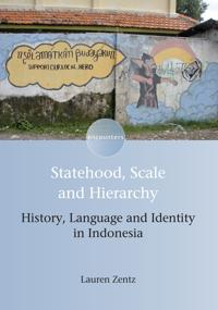 Statehood, Scale and Hierarchy: History, Language and Identity in Indonesia