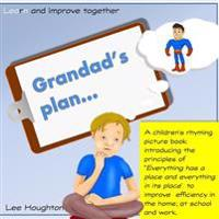Grandads Plan: A Rhyming Children's Book That Introduces the Lean Tool 5s: 5s - Everything Has a Place and Everything in Its Place. L