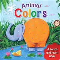 Animal Colors: A Touch and Learn Book