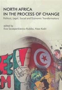 North Africa in the Process of Change: Political, Legal, Social and Economic Transformations