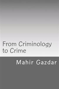 From Criminology to Crime