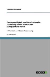 Zweisprachigkeit Und Interkulturelle Erziehung an Der Staatlichen Europaschule Berlin
