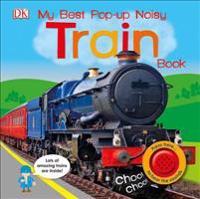 My Best Pop-Up Noisy Train Book