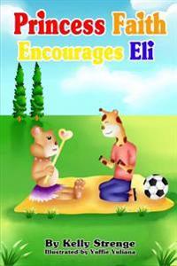 Princess Faith Encourages Eli