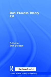 Dual Process Theory 2.0