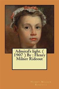 Admiral's Light. ( 1907 ) by: Henry Milner Rideout