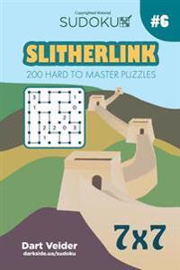 Sudoku Slitherlink - 200 Hard to Master Puzzles 7x7 (Volume 6)