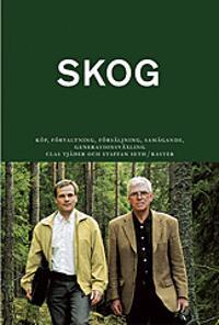 Skog : med konsekvenser av slopad arvs- och förmögenhetsskatt 2005 + bilaga