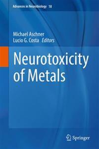 Neurotoxicity of Metals