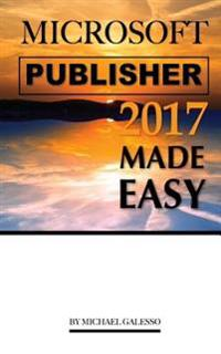 Microsoft Publisher 2017: Made Easy
