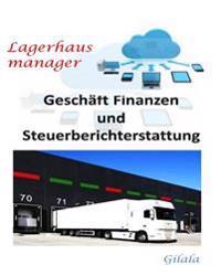Lagerhaus Manager, (LM) Cloud-Losung Software (Manuell + Cloud-Hosting): Geschaft Finanzen Und Steuerberichterstattung
