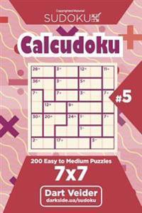 Sudoku Calcudoku - 200 Easy to Medium Puzzles 7x7 (Volume 5)