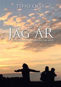 Jag ÄR : En ljusarbetares blogg om livet