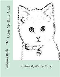 Color-My-Kitty-Cats!: Children's Coloring Book