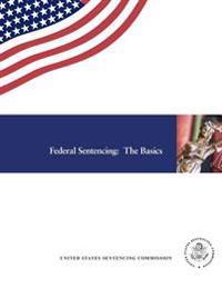 Federal Sentencing: The Basics