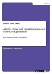 Alkohol-, Tabak- Und Cannabiskonsum Von Schweizer Jugendlichen
