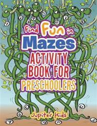 Find Fun in Mazes Activity Book for Preschoolers - Jupiter Kids - böcker (9781683266181)     Bokhandel