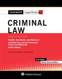 Casenote Legal Briefs for Criminal Law Keyed to Kadish and Schulhofer